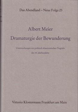Abbildung von Meier | Dramaturgie der Bewunderung | 1993 | Untersuchungen zur politisch-k... | 23