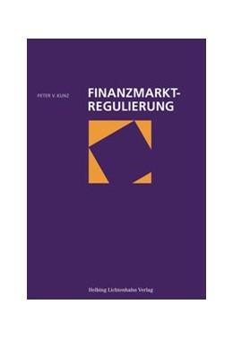 Abbildung von Kunz | Finanzmarktregulierung | 1. Auflage | 2016 | beck-shop.de