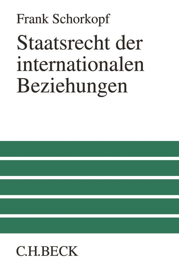 Staatsrecht der internationalen Beziehungen | Schorkopf, 2017 | Buch (Cover)