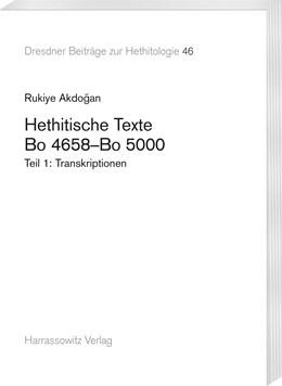 Abbildung von Akdogan | Hethitische Texte. Bo 4658-Bo 5000 | 2017 | Transkriptionen. Autographien