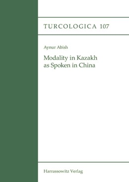Abbildung von Abish | Modality in Kazakh as Spoken in China | 1. Auflage | 2016 | beck-shop.de