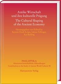 Antike Wirtschaft und ihre kulturelle Prägung - The Cultural Shaping of the Ancient Economy | Droß-Krüpe / Ruffing / Föllinger, 2016 | Buch (Cover)
