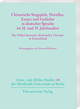 Abbildung von Walravens | Chinesische Singspiele, Novellen, Essays und Gedichte in deutscher Sprache im 18. und 19. Jahrhundert | 1. Auflage | 2016 | beck-shop.de