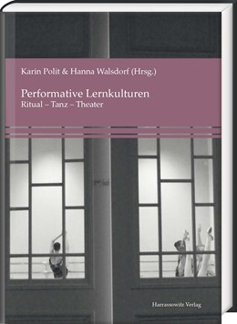 Abbildung von Polit / Walsdorf   Performative Lernkulturen   2017   Ritual - Tanz - Theater