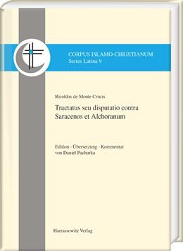 Abbildung von Pachurka   Ricoldus de Montecrucis. Tractatus seu disputatio contra Saracenos et Alchoranum   1. Auflage   2017   beck-shop.de