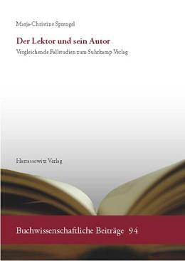 Abbildung von Sprengel | Der Lektor und sein Autor | 1. Auflage | 2016 | beck-shop.de