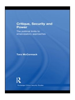 Abbildung von McCormack | Critique, Security and Power | 2009 | The Political Limits to Emanci...