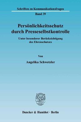 Abbildung von Schwetzler | Persönlichkeitsschutz durch Presseselbstkontrolle. | 2005 | Unter besonderer Berücksichtig... | 39