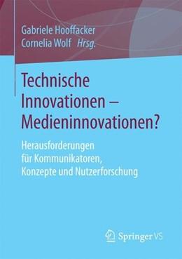 Abbildung von Hooffacker / Wolf | Technische Innovationen - Medieninnovationen? | 1. Aufl. 2017 | 2016 | Herausforderungen für Kommunik...