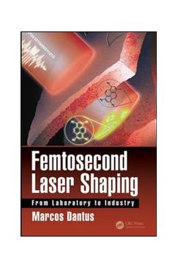 Abbildung von Dantus | Femtosecond Laser Shaping | 1. Auflage | 2017 | beck-shop.de