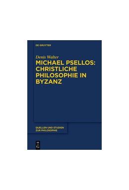 Abbildung von Walter | Michael Psellos – Christliche Philosophie in Byzanz | 1. Auflage | 2017 | 132 | beck-shop.de