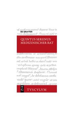 Abbildung von Quintus Serenus / Brodersen | Medizinischer Rat / Liber medicinalis | 1. Auflage | 2016 | beck-shop.de