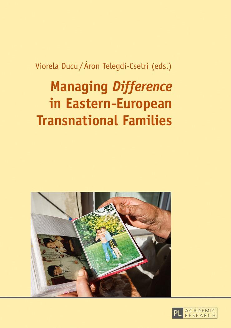 Managing «Difference» in Eastern-European Transnational Families | Ducu / Telegdi-Csetri, 2016 | Buch (Cover)