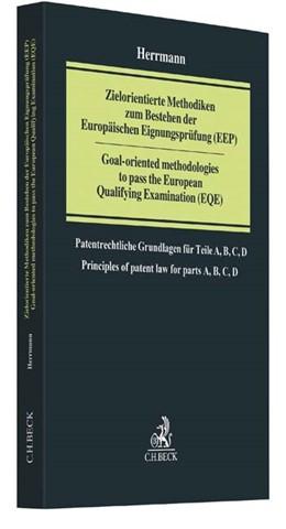 Abbildung von Herrmann | Zielorientierte Methodiken zum Bestehen der Europäischen Eignungsprüfung (EEP) = Goal-oriented methodologies to pass the European Qualifying Examination (EQE) | 1. Auflage | 2017 | beck-shop.de