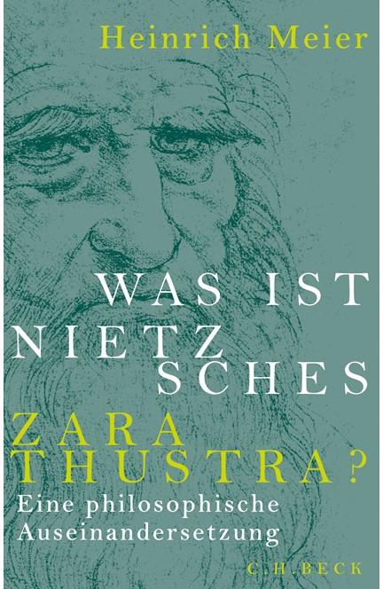 Cover: Heinrich Meier, Was ist Nietzsches Zarathustra?