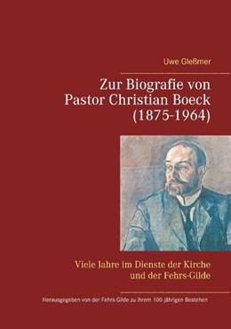 Abbildung von Gleßmer | Zur Biografie von Pastor Christian Boeck (1875-1964) | 2016 | Viele Jahre im Dienste der Kir...