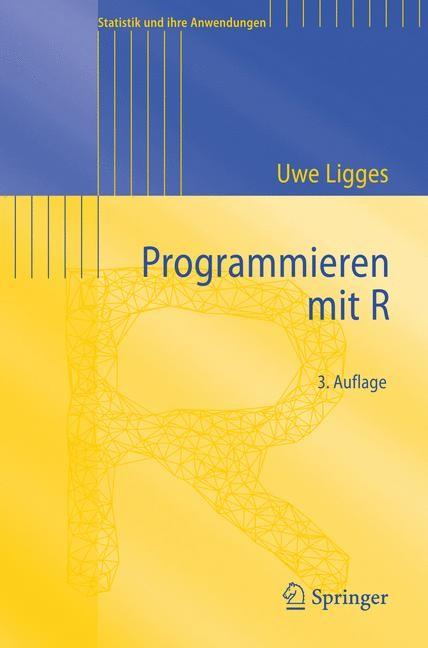 Abbildung von Ligges | Programmieren mit R | 3., überarb. u. erweiterte Aufl. | 2008