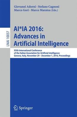 Abbildung von Adorni / Cagnoni / Gori / Maratea   AI*IA 2016 Advances in Artificial Intelligence   1st ed. 2016   2016   XVth International Conference ...