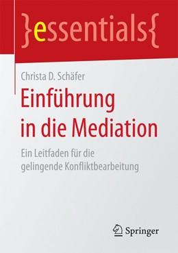 Abbildung von Schäfer | Einführung in die Mediation | 2017 | Ein Leitfaden für die gelingen...
