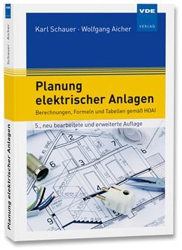 Abbildung von Schauer / Aicher | Planung elektrischer Anlagen | 5., neu bearbeitete und erweiterte Auflage | 2017 | Berechnungen, Formeln und Tabe...