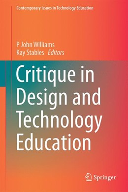 Abbildung von Williams / Stables   Critique in Design and Technology Education   1st ed. 2017   2017