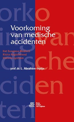Abbildung von Abraham-Inpijn   Voorkoming van medische accidenten   3rd ed. 2017   2016   Het Europese Medisch Risico Re...