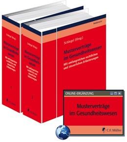 Abbildung von Schlegel (Hrsg.)   Musterverträge im Gesundheitswesen   Loseblattwerk mit 34. Aktualisierung   2019   Mit umfangreichen rechtlichen ...