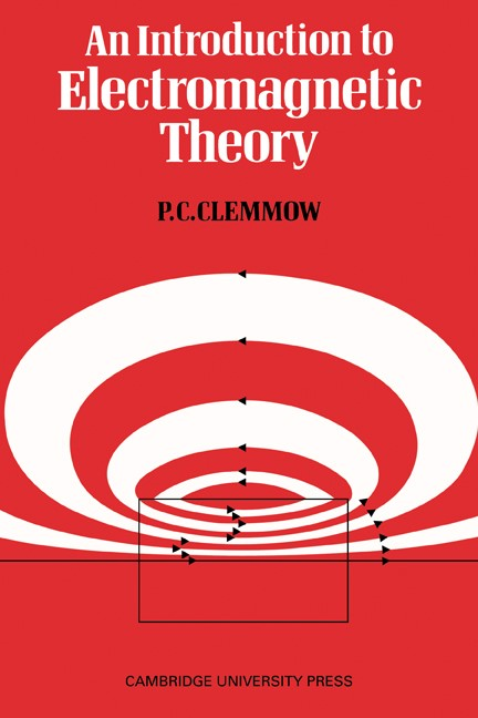 Abbildung von Clemmow   An Introduction to Electromagnetic Theory   1973