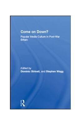 Abbildung von Strinati / Wagg | Come on Down? | 1992 | Popular Media Culture in Post-...