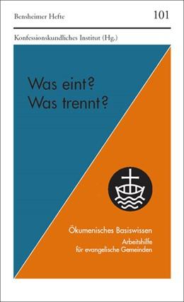 Abbildung von Was eint? Was trennt? | 2003 | Ökumenisches Basiswissen. Arbe... | 101