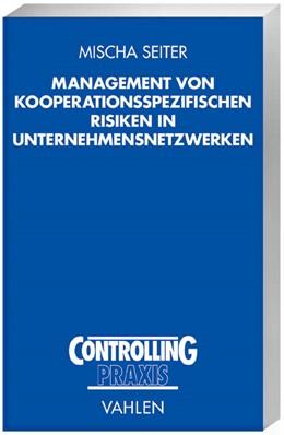 Abbildung von Seiter | Management von kooperationsspezifischen Risiken in Unternehmensnetzwerken | 1. Auflage | 2006 | beck-shop.de
