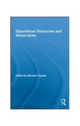 Abbildung von Huspek | Oppositional Discourses and Democracies | 2009