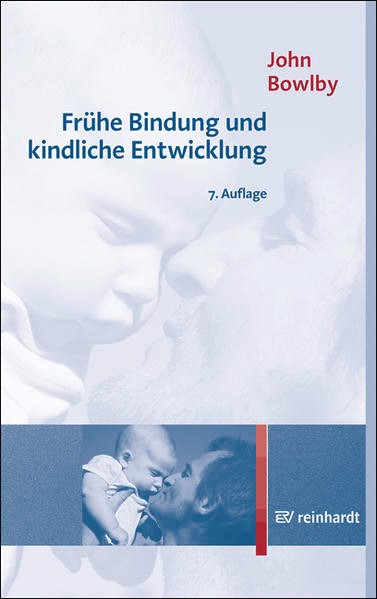 Frühe Bindung und kindliche Entwicklung | Bowlby | 7. Auflage, 2016 | Buch (Cover)