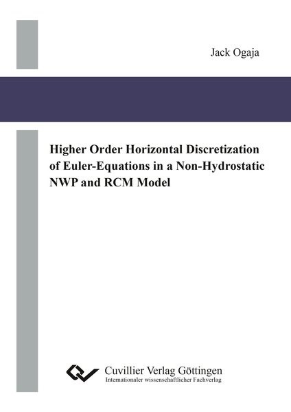 Higher Order Horizontal Discretization of Euler-Equations in a Non-Hydrostatic NWP and RCM Model | Ogaja, 2016 | Buch (Cover)