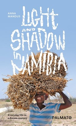 Abbildung von Mandus | Light and Shadow in Namibia | 1. Auflage | 2016 | Everyday life in a dream count...