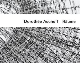 Abbildung von Dorothée Aschoff - Räume   2016