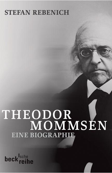 Cover: Stefan Rebenich, Theodor Mommsen