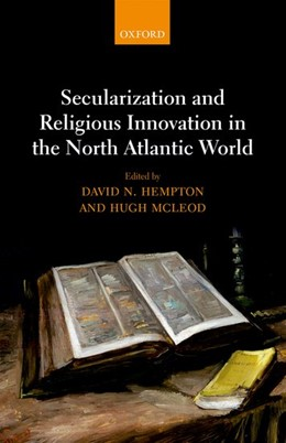 Abbildung von Hempton / McLeod | Secularization and Religious Innovation in the North Atlantic World | 2017