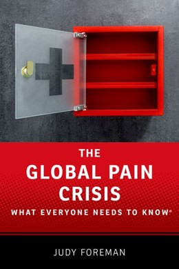 Abbildung von Foreman   The Global Pain Crisis   2017   What Everyone Needs to Know®
