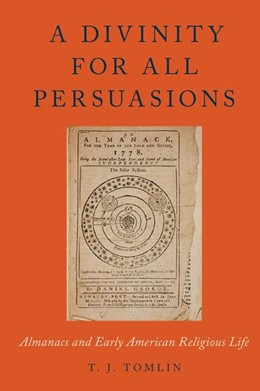 Abbildung von Tomlin | A Divinity for All Persuasions | 2017 | Almanacs and Early American Re...