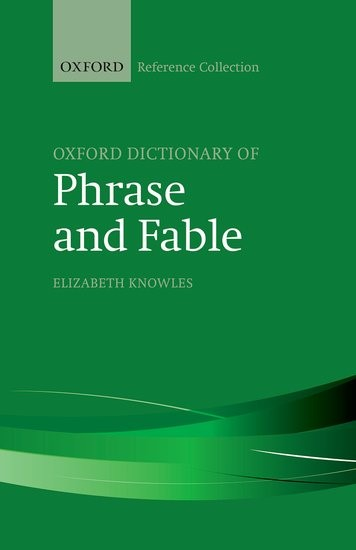 Abbildung von Knowles | The Oxford Dictionary of Phrase and Fable | 2016