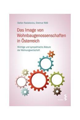 Abbildung von Radakovics / Rößl | Das Image von Wohnbaugenossenschaften in Österreich | 1. Auflage | 2016 | beck-shop.de