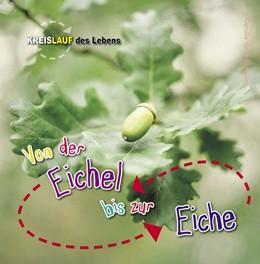 Abbildung von de la Bédoyère   Von der Eichel bis zur Eiche   1. Auflage   2016   beck-shop.de