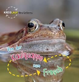 Abbildung von de la Bédoyère | Von der Kaulquappe zum Frosch | 1. Auflage | 2016 | beck-shop.de