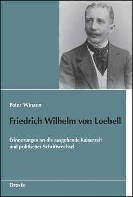 Abbildung von Winzen | Friedrich Wilhelm von Loebell | 2016 | Erinnerungen an die ausgehende...