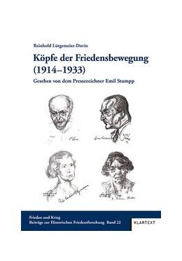 Abbildung von Lütgemeier-Davin | Köpfe der Friedensbewegung (1914-1933) | 1. Auflage | 2016 | beck-shop.de