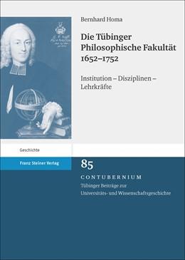 Abbildung von Homa | Die Tübinger Philosophische Fakultät 1652–1752 | 2016 | Institution – Disziplinen – Le...