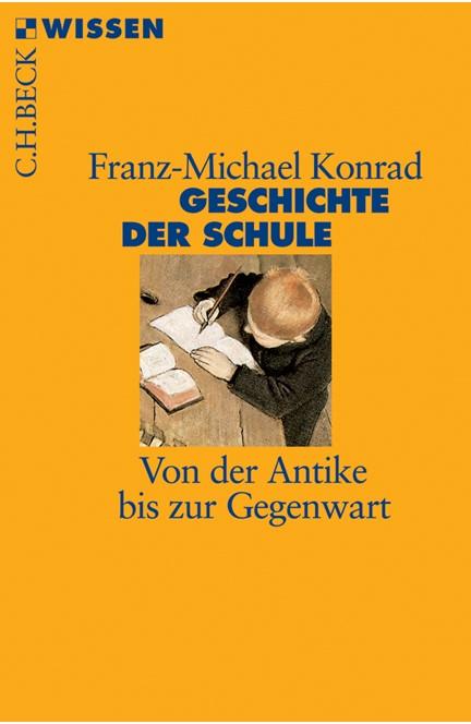 Cover: Franz-Michael Konrad, Geschichte der Schule