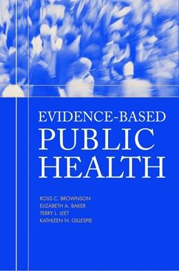 Abbildung von Brownson / Baker / Leet / Gillespie | Evidence-Based Public Health | 2002