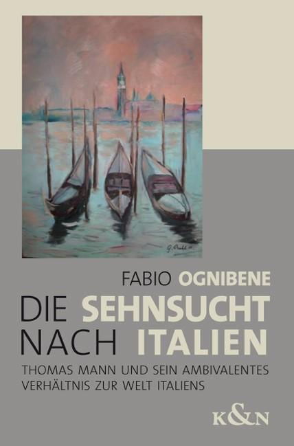 Die Sehnsucht nach Italien | Ognibene, 2009 | Buch (Cover)